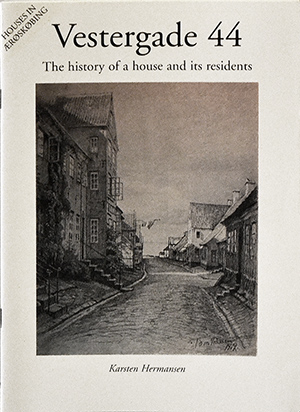 Vestergade 44 - The history of a house and its residents
